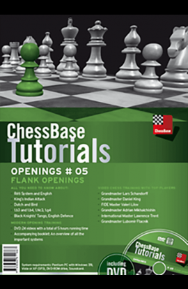 CHESSBASE TUTORIALS - The Flank Openings - VOLUME 5