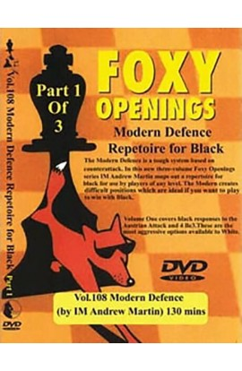 FOXY OPENINGS - VOLUME 108 - Modern Defence Repertoire for Black Part 1