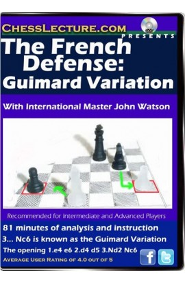 The French Defense: Guimard Variation - Chess Lecture - Volume 55