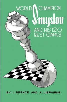World Champion Smyslov and His 120 Best Games