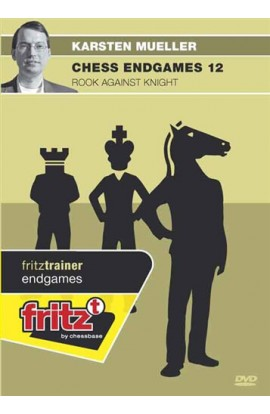 CHESS ENDGAMES - Rook Against Knight - Karsten Mueller - VOLUME 12