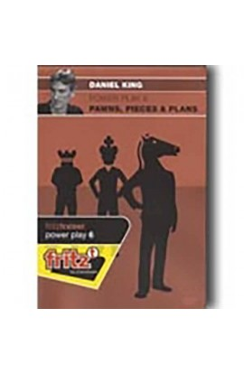 POWER PLAY - Pawns Pieces and Plans - Daniel King - VOLUME 6