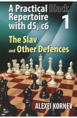 A Practical Black Repertoire with d5, c6 - Slav and Other Defences - Vol. 1