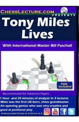 Tony Miles Lives - Chess Lecture - Volume 173