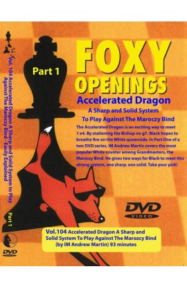 FOXY OPENINGS - VOLUME 104 - Accelerated Dragon - A Sharp and Solid System to Play Against the Marozcy Bind