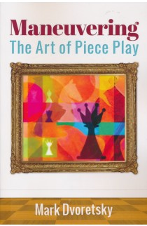Maneuvering - The Art of Piece Play