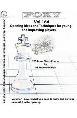 Foxy Openings - Volume 164 - Opening Ideas and Techniques for Young and Improving Players - Vol. 1
