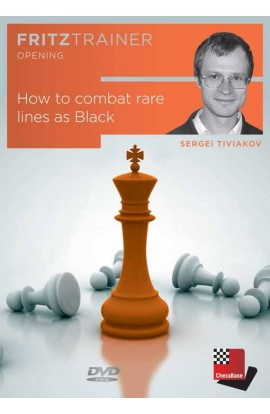 How to Combat Rare Lines as Black - Sergei Tiviakov
