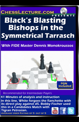 Black's Blasting Bishops in the Symmetrical Tarrasch - Chess Lecture - Volume 126