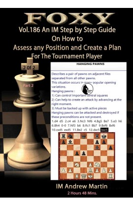 Foxy Openings - Volume 186 - An IM Step by Step Guide on How to Assess Any Position and Create a Plan for the Tournament Player - Vol. #2