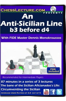 An Anti-Sicilian Line b3 before d4 - Chess Lecture - Volume 92