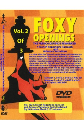 E-DVD FOXY OPENINGS - VOLUME 102 - A French Repertoire in the Tarrasch and Advance Variations