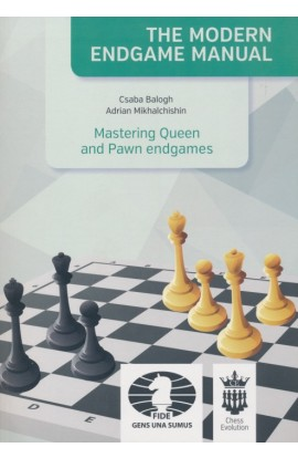 The Modern Endgame Manual - Mastering Queen and Pawn Endgames
