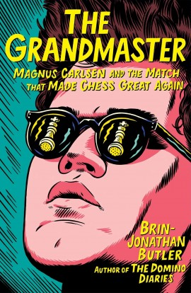 The Grandmaster - Magnus Carlsen and the Match That Made Chess Great Again
