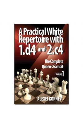 A Practical White Repertoire with 1. d4 and 2. c4 - VOL. 1