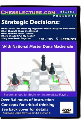 Strategic Decisions - Chess Lecture - Volume 3