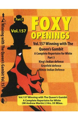 E-DVD FOXY OPENINGS - VOLUME 157 - Winning with the Queen's Gambit - Disk 3
