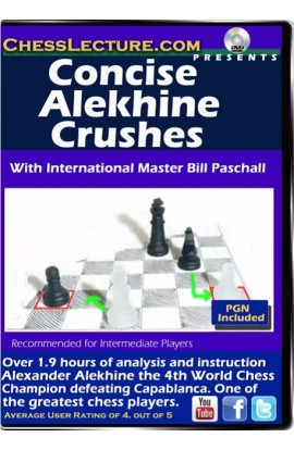 Concise Alekhine Crushes - Chess Lecture - Volume 110