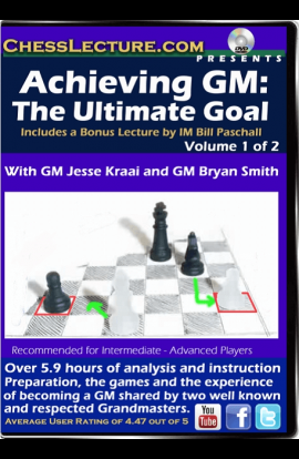 Achieving GM - The Ultimate Goal - 2 DVDs - Chess Lecture - Volume 123