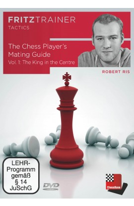 The Chess Player's Mating Guide -  The King in the Centre - VOL. 1 - IM Robert Ris