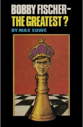 Bobby Fischer - The Greatest?