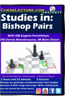 Studies in: Bishop Pairs - Chess Lecture - Volume 170