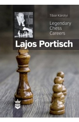 Lajos Portisch - Legendary Chess Careers