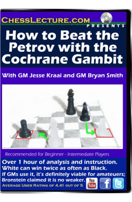 How to Beat the Petrov with the Cochrane Gambit - Chess Lecture - Volume 134