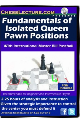 Fundamentals of Isolated Queen Pawn Positions - Chess Lecture - Volume 64