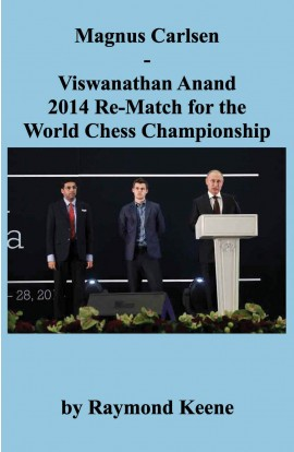 Magnus Carlsen - Vishwanathan Anand 2014 Rematch for the World Chess Championship