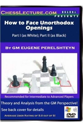 How to Face Unorthodox Openings - Chess Lecture - Volume 15