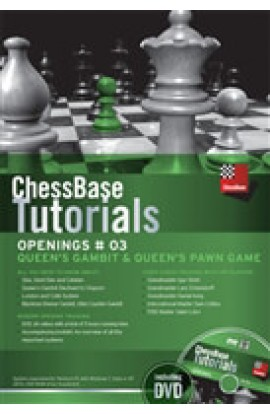 CHESSBASE TUTORIALS - Queen's Gambit and Queen's Pawn Games - VOLUME 3